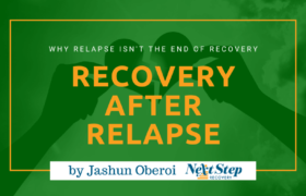 From Relapse to Recovery - Next Step Stories: Reclaiming Life From The Struggles of Addiction