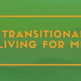 Oct 2020 Transitional Living for Men